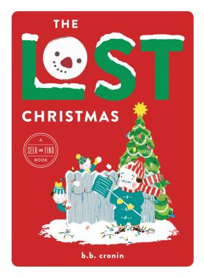 The Lost Christmas Seek and Find Book by B. B. Cronin