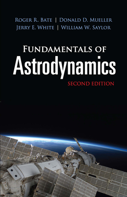 Fundamentals of Astrodynamics: Second Edition (Dover Books on Physics) Cover Image