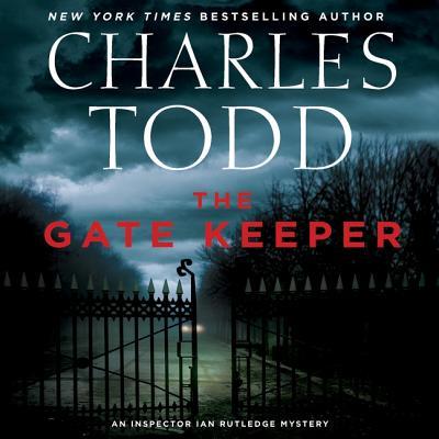 The Gate Keeper Lib/E: An Inspector Ian Rutledge Mystery (Inspector Ian Rutledge Mysteries #20) Cover Image