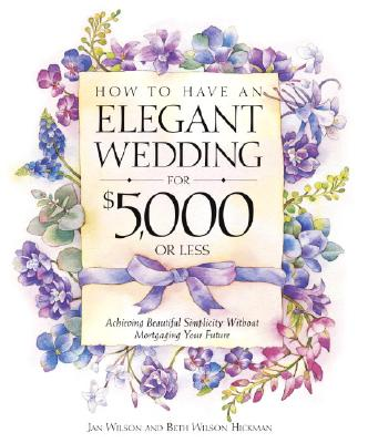 How to Have an Elegant Wedding for $5,000 or Less Cover