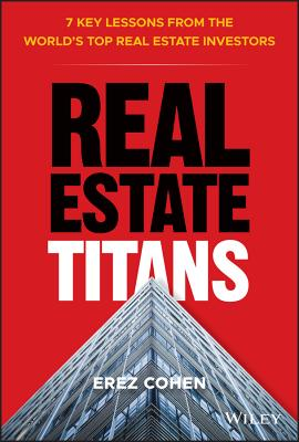 Real Estate Titans: 7 Key Lessons from the World's Top Real Estate Investors Cover Image