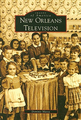 New Orleans Television (Images of America (Arcadia Publishing)) Cover Image
