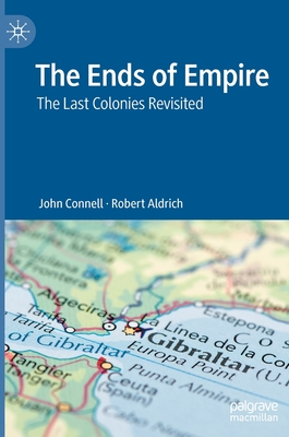 The Ends of Empire: The Last Colonies Revisited Cover Image