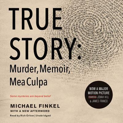 True Story Lib/E: Murder, Memoir, Mea Culpa Cover Image