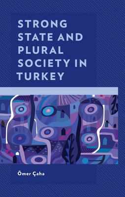 Strong State and Plural Society in Turkey Cover Image