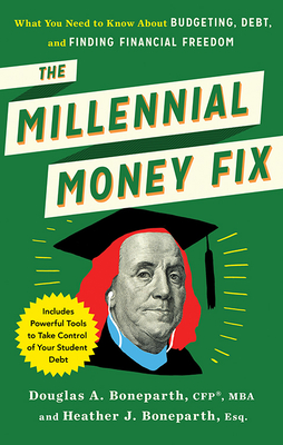 The Millennial Money Fix: What You Need to Know About Budgeting, Debt, and Finding Financial Freedom Cover Image