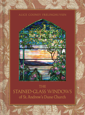 The Stained-Glass Windows of St. Andrew's Dune Church: Southampton, New York Cover Image