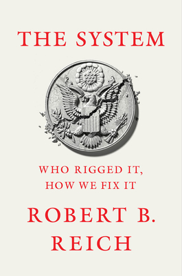 The System: Who Rigged It, How We Fix It Cover Image
