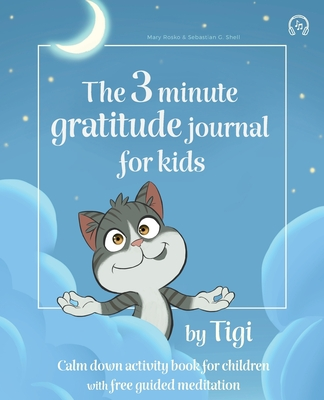 The 3 minute gratitude journal for kids by Tigi. Calm down activity book for children with free guided meditation. Cover Image
