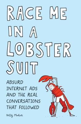 Race Me in a Lobster Suit: Absurd Internet Ads and the Real Conversations that Followed  Cover Image