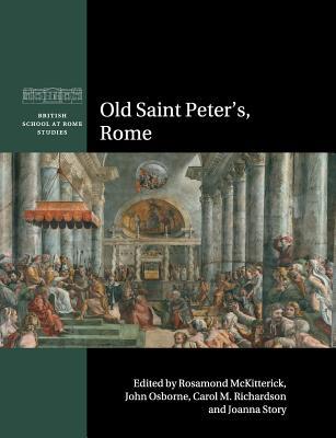Old Saint Peter's, Rome (British School at Rome Studies) Cover Image