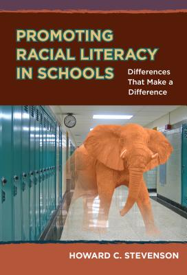 Promoting Racial Literacy in Schools: Differences That Make a Difference Cover Image