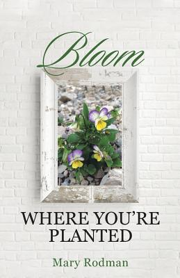 Bloom Where You're Planted Cover Image