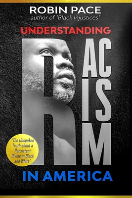 Understanding Racism in America: The Unspoken Truth About a Persistent Divide in Black and White Cover Image