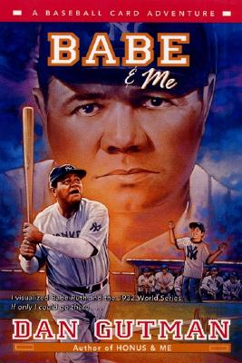 Babe & Me: A Baseball Card Adventure Cover Image