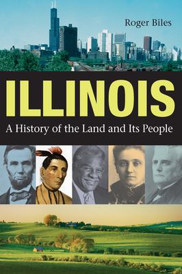 Illinois: A History of the Land and Its People Cover Image