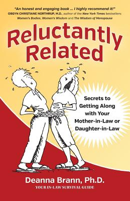 Reluctantly Related: Secrets To Getting Along With Your Mother-in-Law or Daughter-in-Law Cover Image