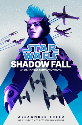 Shadow Fall (Star Wars): An Alphabet Squadron Novel (Star Wars: Alphabet Squadron #2) Cover Image