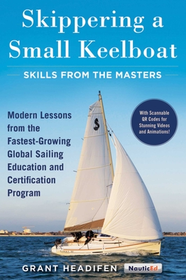 Skippering a Small Keelboat: Skills from the Masters: Modern Lessons From the Fastest-Growing Global Sailing Education and Certification Program Cover Image