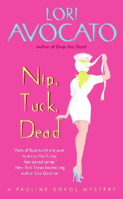 Nip, Tuck, Dead: A Pauline Sokol Mystery Cover Image