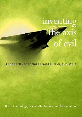 Inventing the Axis of Evil Cover