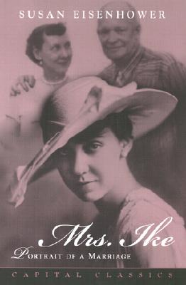 Mrs. Ike: Portrait of a Marriage. Memories and Reflections on the Life of Mamie Eisenhower cover