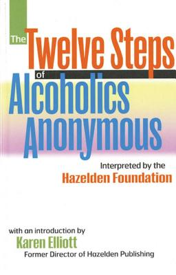 The Twelve Steps Of Alcoholics Anonymous: Interpreted By The Hazelden Foundation Cover Image