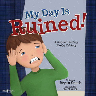 My Day Is Ruined!: A Story Teaching Flexible Thinking (Executive Function #2) Cover Image
