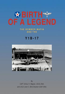 Birth of a Legend: The Bomber Mafia and the Y1b-17 Cover Image