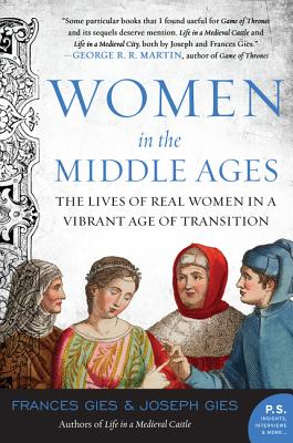 Women in the Middle Ages: The Lives of Real Women in a Vibrant Age of Transition (Medieval Life) Cover Image