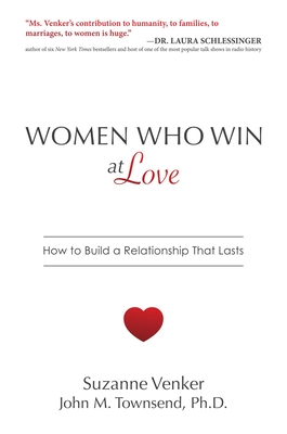 Women Who Win at Love: How to Build a Relationship That Lasts Cover Image