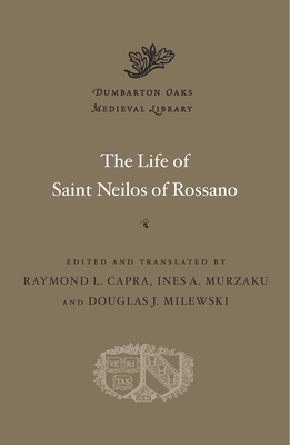 Cover for The Life of Saint Neilos of Rossano (Dumbarton Oaks Medieval Library #47)