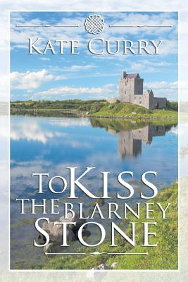To Kiss the Blarney Stone Cover Image