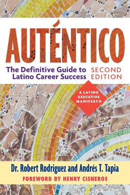 Auténtico, Second Edition: The Definitive Guide to Latino Success Cover Image