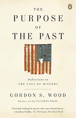 The Purpose of the Past: Reflections on the Uses of History Cover Image