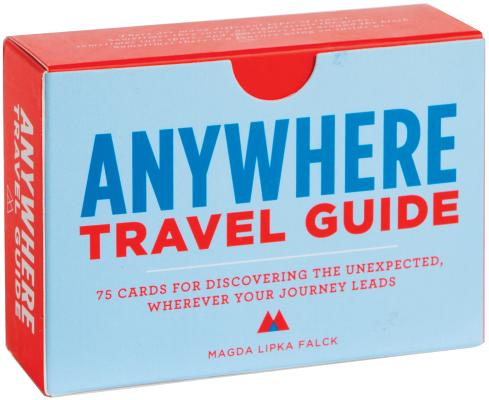 Anywhere Travel Guide: 75 Cards for Discovering the Unexpected, Wherever Your Journey Leads (Travel Games for Adults, Exploration and Discovery Games) Cover Image