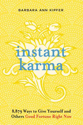 Instant Karma: 8,879 Ways to Give Yourself and Others Good Fortune Right Now Cover Image