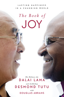 The Book of Joy by the His Holiness the Dalai Lama and Archbishop Desmond Tutu
