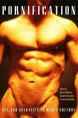 Pornification: Sex and Sexuality in Media Culture Cover Image