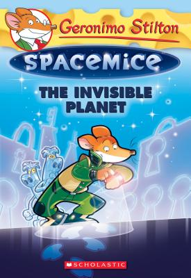 Cover for The Invisible Planet (Geronimo Stilton Spacemice #12)