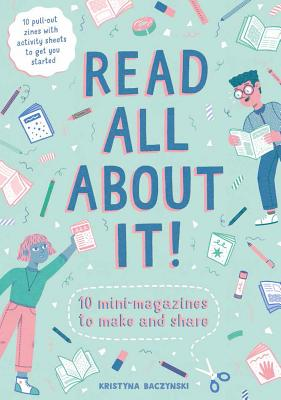 Read All About It!: 10 Mini-Magazines to Make and Share Cover Image