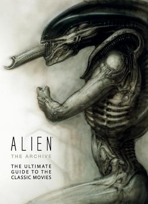 Alien: The Archive-The Ultimate Guide to the Classic Movies Cover Image