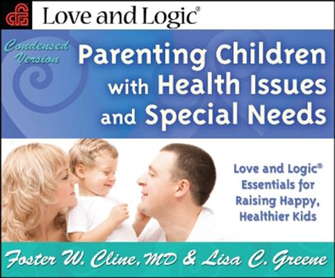 Parenting Children with Health Issues and Special Needs, Condensed Version Cover