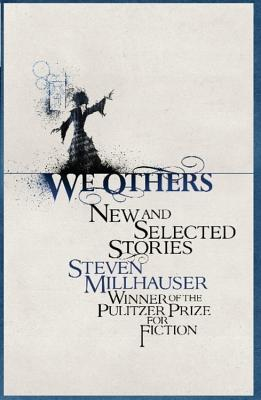 We Others: New and Selected Stories Cover Image