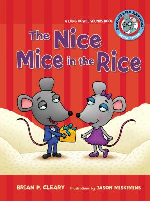 #3 the Nice Mice in the Rice: A Long Vowel Sounds Book (Sounds Like Reading (R) #3) Cover Image