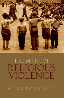 The Myth of Religious Violence Cover