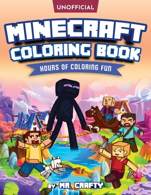 Minecraft's Coloring Book: Minecrafter's Coloring Activity Book: Hours of Coloring Fun (An Unofficial Minecraft Book) Cover Image