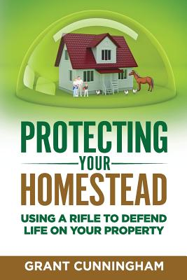 Protecting Your Homestead: Using a Rifle to Defend Life on Your Property Cover Image