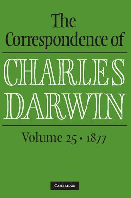 The Correspondence of Charles Darwin: Volume 25, 1877 Cover Image