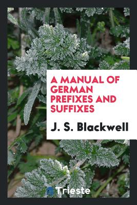 A Manual of German Prefixes and Suffixes Cover Image